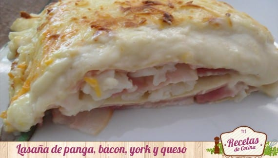 Lasaña de panga,bacon,york y queso