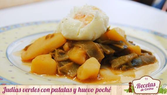 Judias verdes con patatas y huevo Poché