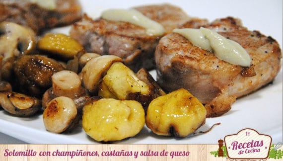 Solomillo de cerdo con champiñones, castañas y salsa de queso
