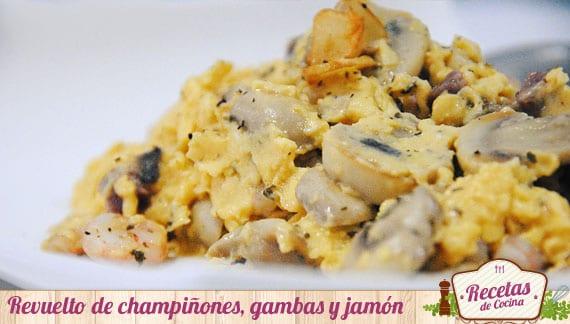 Revuelto De Champiñones Gambas Y Jamón