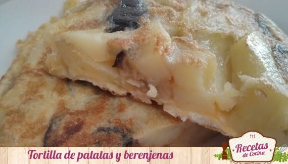 Tortilla de patatas y berenjenas