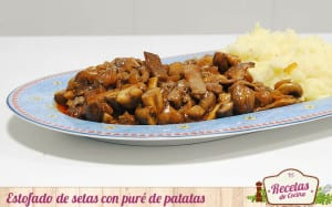 Estofado de setas con puré de patatas