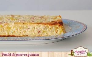 Pastel de puerros y bacon