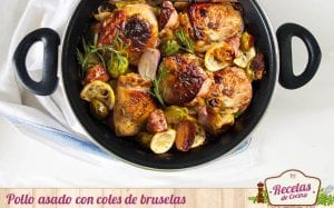 Pollo asado con coles de bruselas