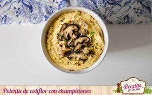 Polenta de coliflor con champiñones